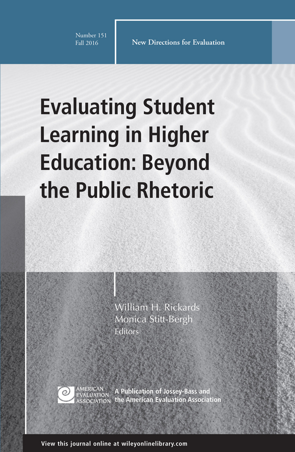 Monica Stitt-Bergh Evaluating Student Learning in Higher Education: Beyond the Public Rhetoric. New Directions for Evaluation, Number 151 все цены