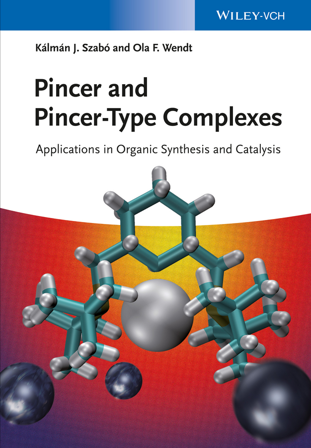 Kálmán Szabó J. Pincer and Pincer-Type Complexes. Applications in Organic Synthesis and Catalysis pozdeev p p homogeneous catalysis with metal complexes kinetic aspects and mechanisms