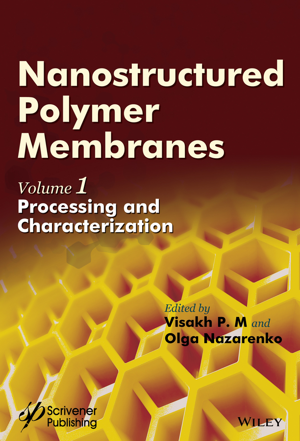 лучшая цена Olga Nazarenko Nanostructured Polymer Membranes, Volume 1. Processing and Characterization