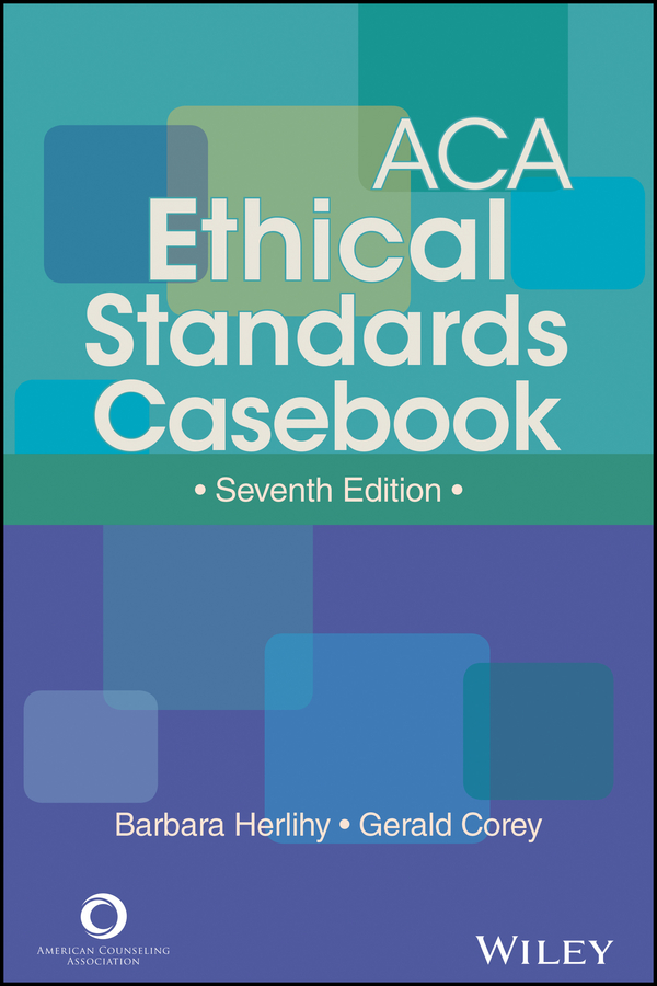 Barbara Herlihy ACA Ethical Standards Casebook jerome beranger the algorithmic code of ethics ethics at the bedside of the digital revolution