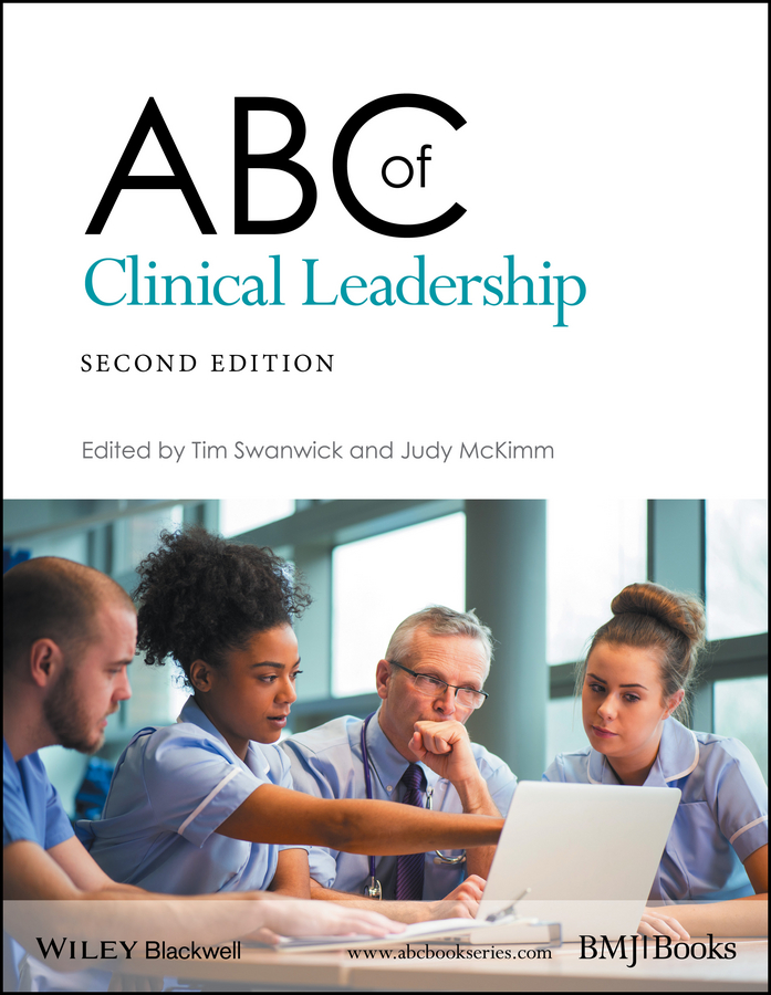 Tim Swanwick ABC of Clinical Leadership mckimm judy abc of clinical leadership