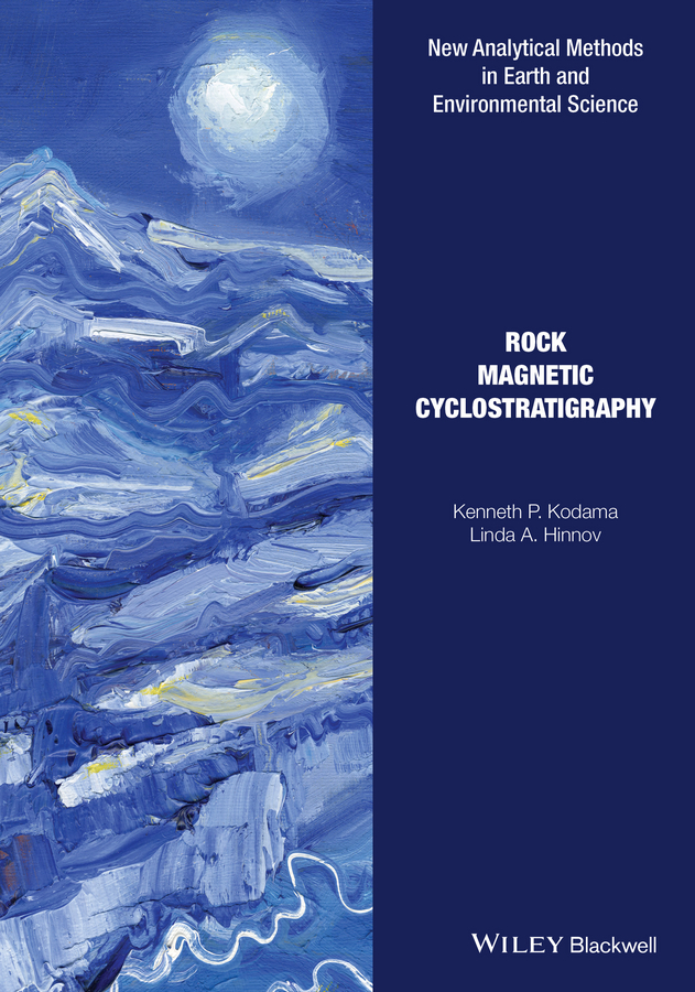 Kenneth Kodama P. Rock Magnetic Cyclostratigraphy schuenemeyer john statistics for earth and environmental scientists