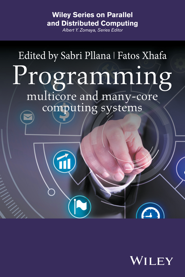 Fatos Xhafa Programming Multicore and Many-core Computing Systems 410 142 programmers development systems mr li
