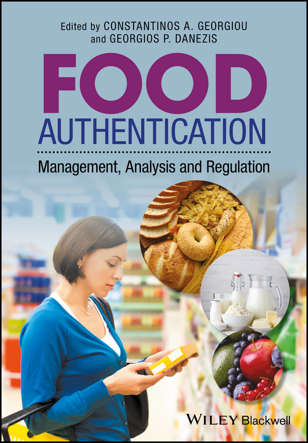 Georgios Danezis P. Food Authentication. Management, Analysis and Regulation robert blair organic production and food quality a down to earth analysis