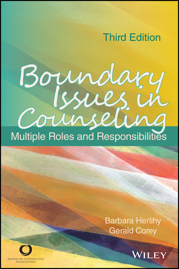 Barbara Herlihy Boundary Issues in Counseling. Multiple Roles and Responsibilities educational and career guidance and counseling