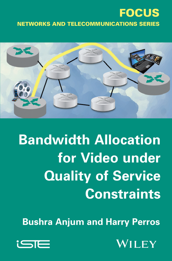 Bushra Anjum Bandwidth Allocation for Video under Quality of Service Constraints quality of service analysis of vpn for voice and video traffic