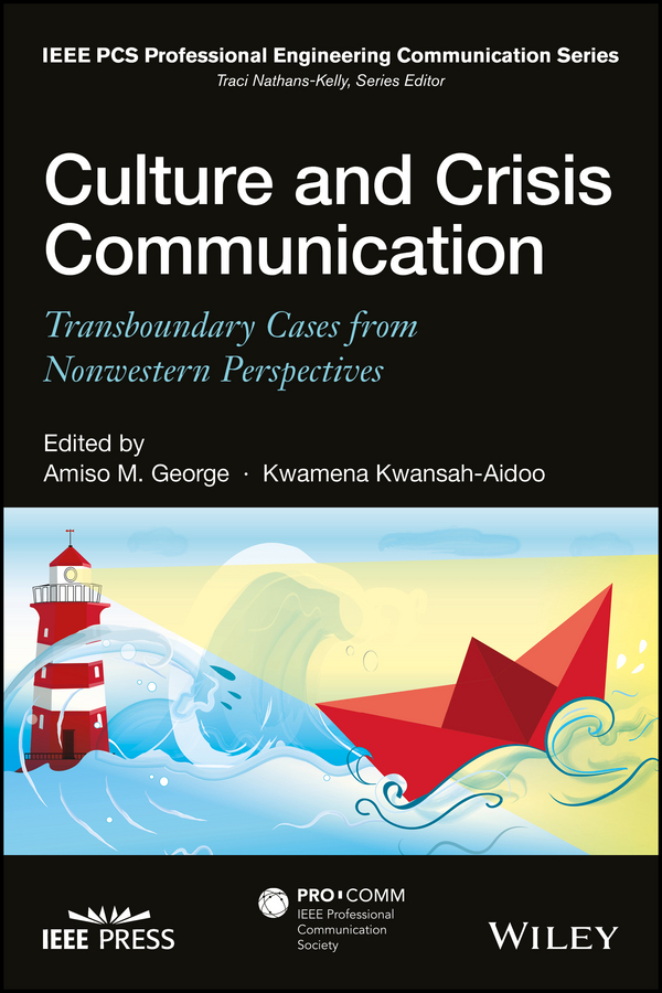 Kwamena Kwansah-Aidoo Culture and Crisis Communication. Transboundary Cases from Nonwestern Perspectives seeger matthew w theorizing crisis communication