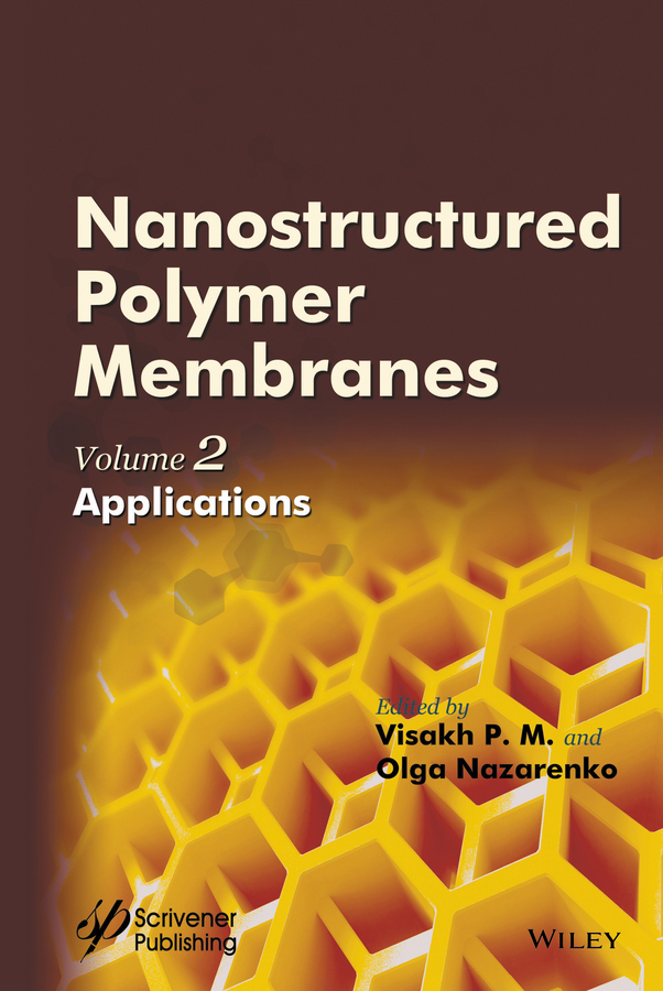 Olga Nazarenko Nanostructured Polymer Membranes, Volume 2. Applications стоимость