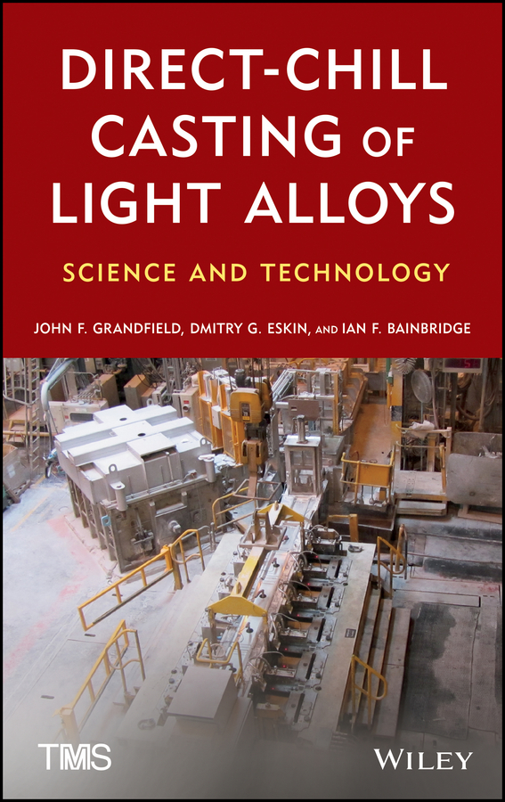 John Grandfield Direct-Chill Casting of Light Alloys. Science and Technology optimizing the performance of synchronization process