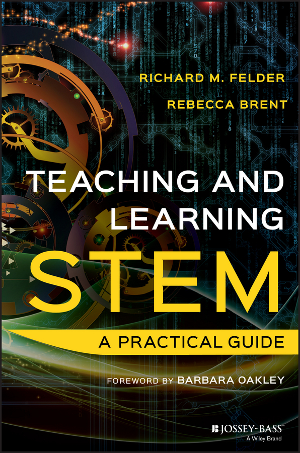 Rebecca Brent Teaching and Learning STEM. A Practical Guide cantillon peter abc of learning and teaching in medicine
