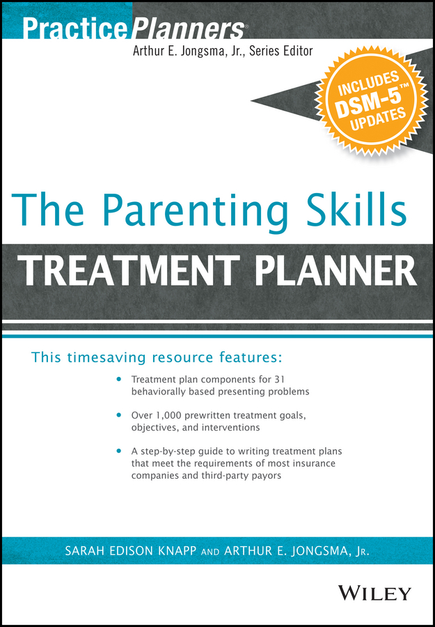Sarah Edison Knapp The Parenting Skills Treatment Planner, with DSM-5 Updates