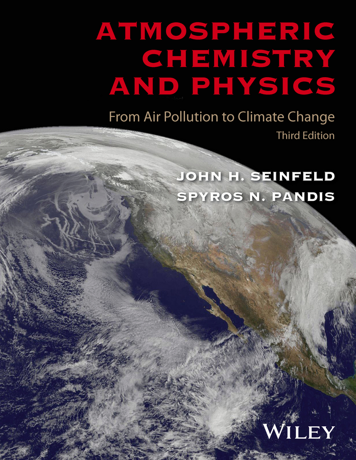 John Seinfeld H. Atmospheric Chemistry and Physics. From Air Pollution to Climate Change kevin henke arsenic environmental chemistry health threats and waste treatment