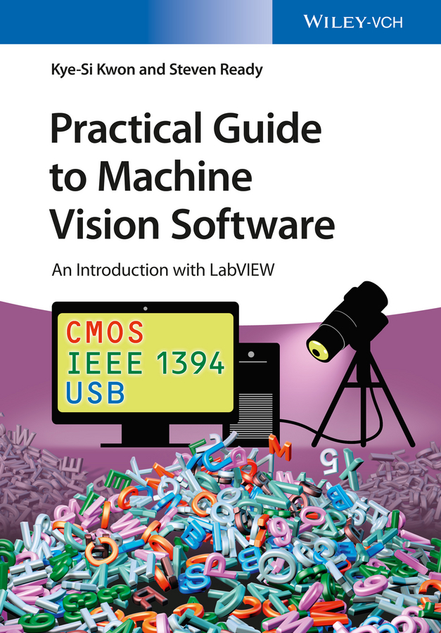 Kye-Si Kwon Practical Guide to Machine Vision Software. An Introduction with LabVIEW openmv3 r2 stm32f7 machine vision color recognition optical flow finding
