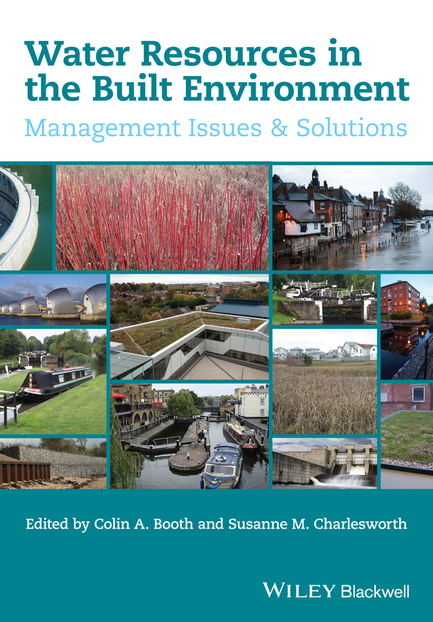 Susanne Charlesworth M. Water Resources in the Built Environment. Management Issues and Solutions haigh richard post disaster reconstruction of the built environment rebuilding for resilience
