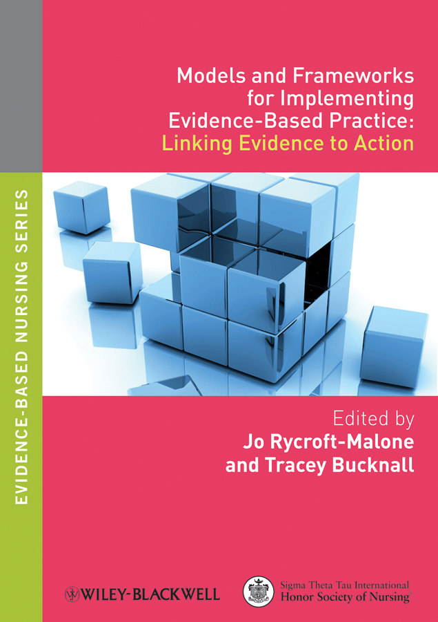 Jo Rycroft-Malone Models and Frameworks for Implementing Evidence-Based Practice. Linking Evidence to Action jodi sandfort effective implementation in practice integrating public policy and management