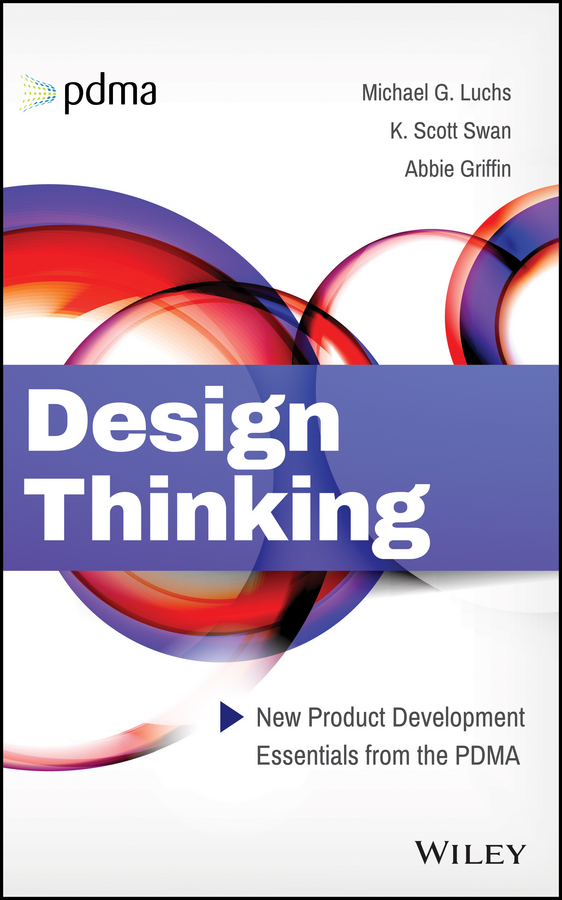 Abbie Griffin Design Thinking. New Product Development Essentials from the PDMA preston smith g flexible product development building agility for changing markets