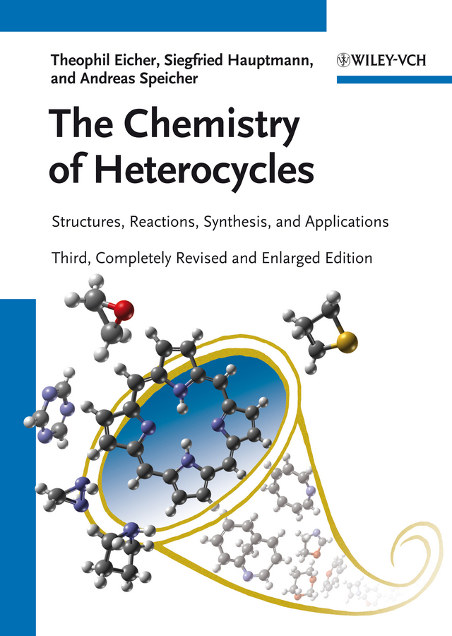 Theophil Eicher The Chemistry of Heterocycles. Structures, Reactions, Synthesis, and Applications aza heterocycles