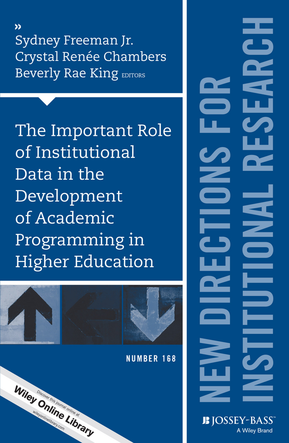 Beverly King Rae The Important Role of Institutional Data in the Development of Academic Programming in Higher Education. New Directions for Institutional Research, Number 168 veronika belousova the macroeconomic and institutional determinants of the profit efficiency frontier for russian banks