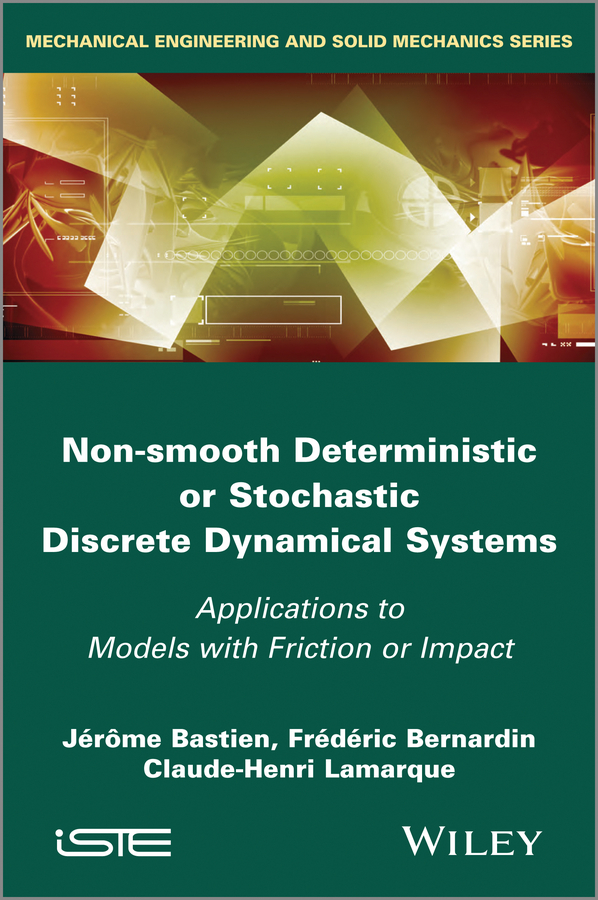 Claude-henri Lamarque Non Smooth Deterministic or Stochastic Discrete Dynamical Systems. Applications to Models with Friction or Impact alexander ramm g nguyen hoang s dynamical systems method and applications theoretical developments and numerical examples