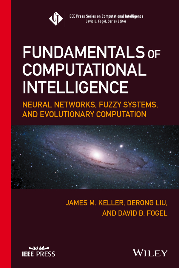 Derong Liu Fundamentals of Computational Intelligence. Neural Networks, Fuzzy Systems, and Evolutionary Computation automatic amharic text news classification a neural networks approach