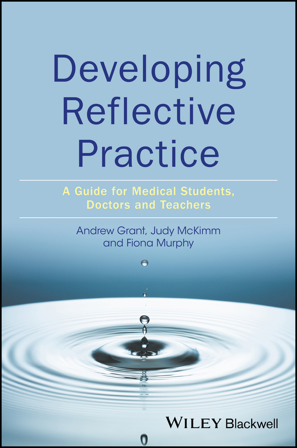 Judy McKimm Developing Reflective Practice. A Guide for Medical Students, Doctors and Teachers the reflective lens