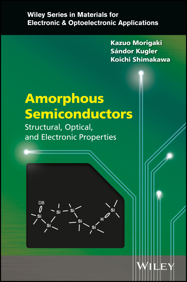 купить Sandor Kugler Amorphous Semiconductors. Structural, Optical, and Electronic Properties онлайн