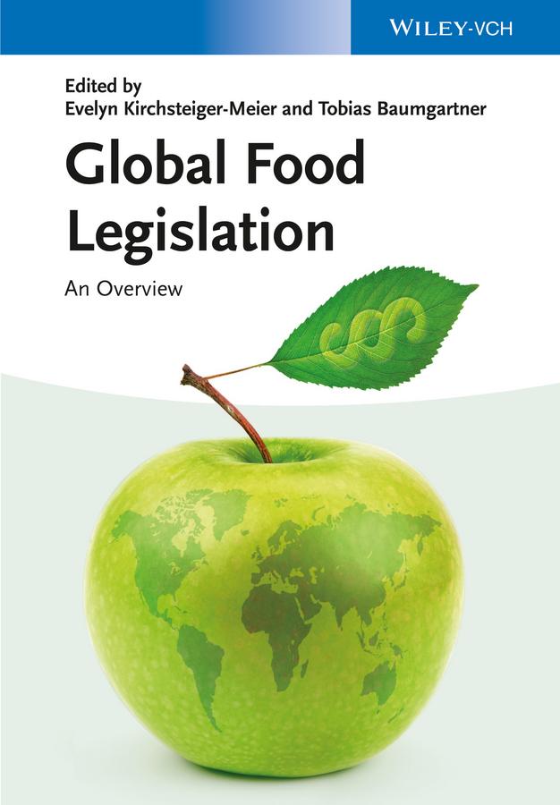 Evelyn Kirchsteiger-Meier Global Food Legislation. An Overview