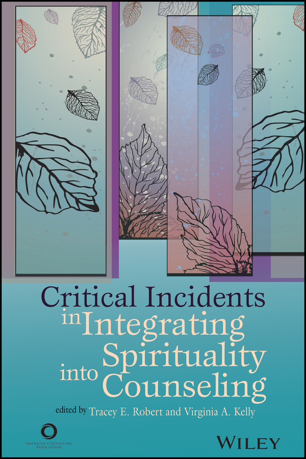 Virginia Kelly A. Critical Incidents in Integrating Spirituality into Counseling north american electric aca aca баночка повар аксессуары akm001