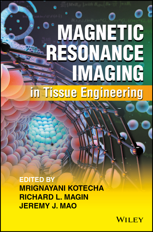 купить Mrignayani Kotecha Magnetic Resonance Imaging in Tissue Engineering в интернет-магазине