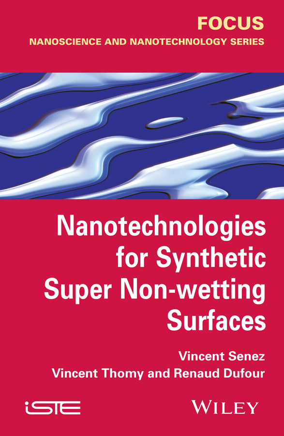 Vincent Senez Nanotechnologies for Synthetic Super Non-wetting Surfaces sven utcke transfer and invariants of surfaces of revolution