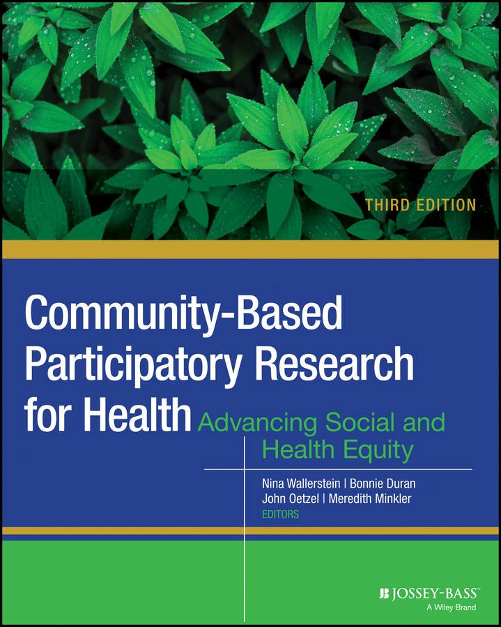 Meredith Minkler Community-Based Participatory Research for Health. Advancing Social and Health Equity