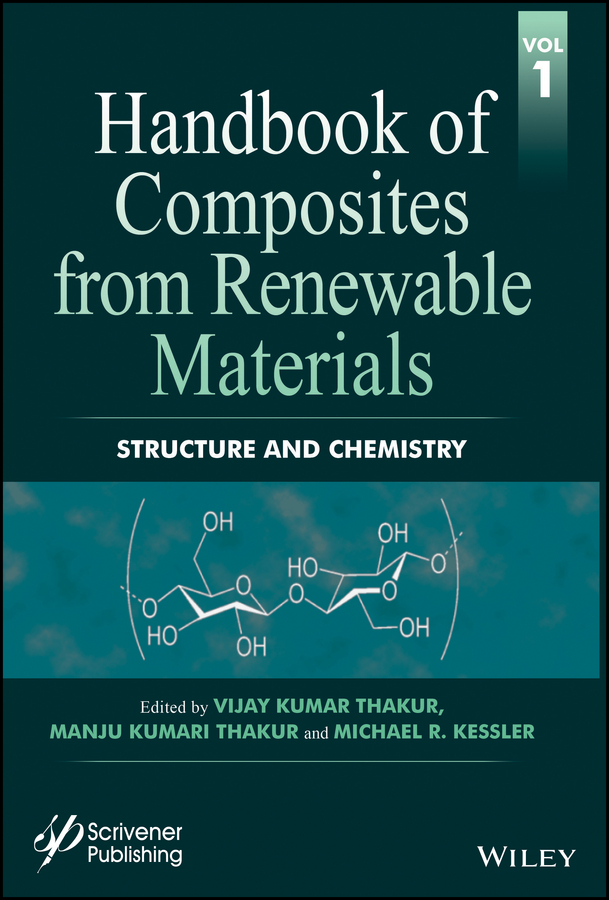Vijay Thakur Kumar Handbook of Composites from Renewable Materials, Structure and Chemistry vikas mittal renewable polymers synthesis processing and technology