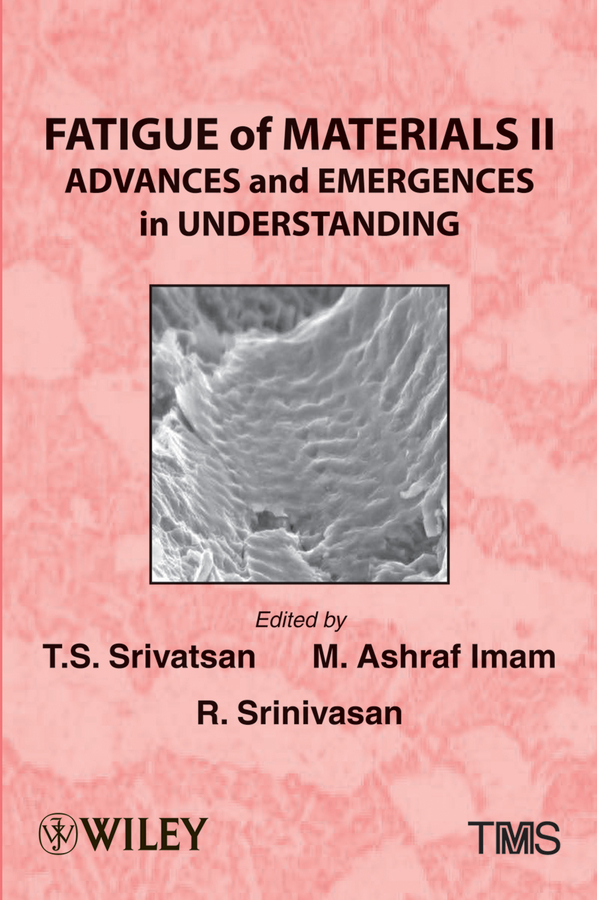 Raghavan Srinivasan Fatigue of Materials II. Advances and Emergences in Understanding
