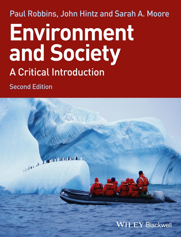 Paul Robbins Environment and Society. A Critical Introduction picturing and poeting