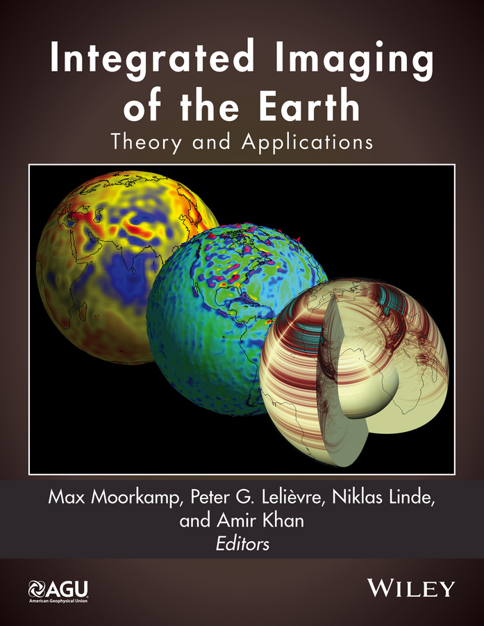 Amir Khan Integrated Imaging of the Earth. Theory and Applications reiner salzer infrared and raman spectroscopic imaging