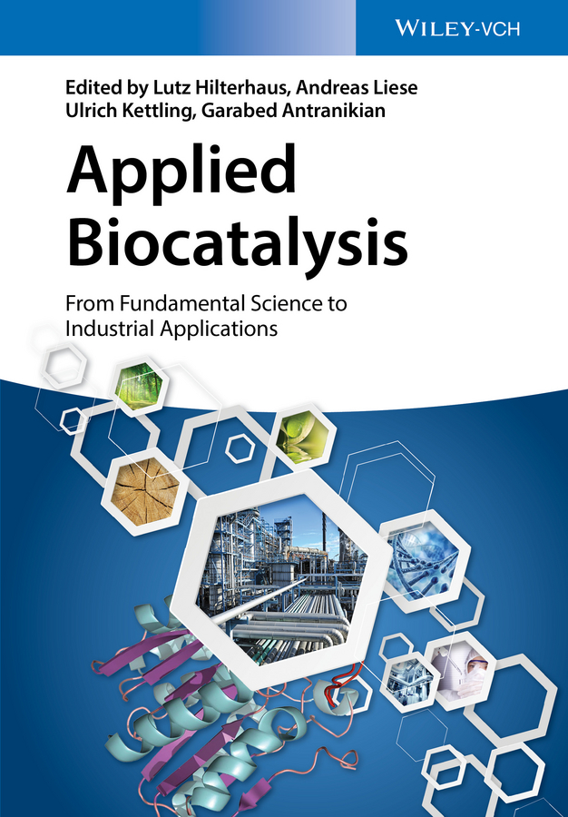 Andreas Liese Applied Biocatalysis. From Fundamental Science to Industrial Applications