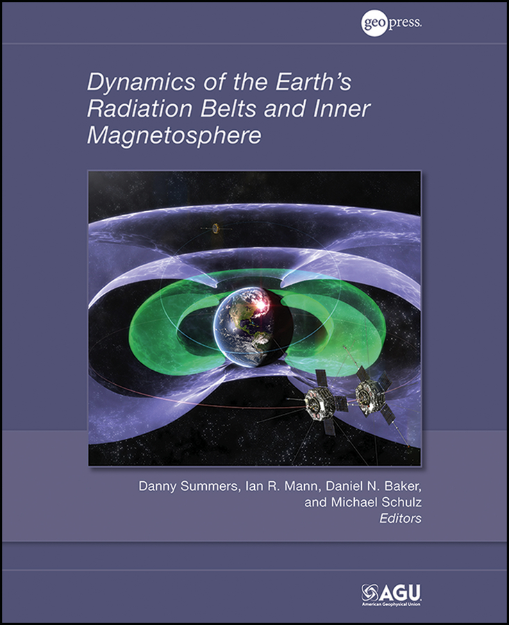 Danny Summers Dynamics of the Earth's Radiation Belts and Inner Magnetosphere