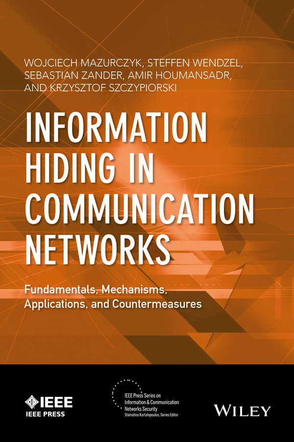 Steffen Wendzel Information Hiding in Communication Networks. Fundamentals, Mechanisms, Applications, and Countermeasures станек у internet information services isbn 9785750203833
