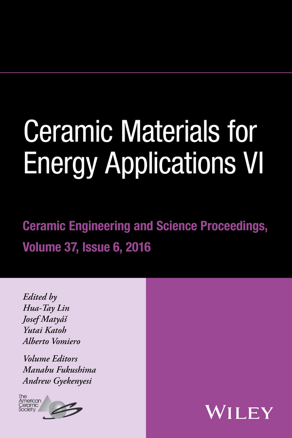 Hua-Tay Lin Ceramic Materials for Energy Applications VI hua tay lin advanced ceramic coatings and materials for extreme environments