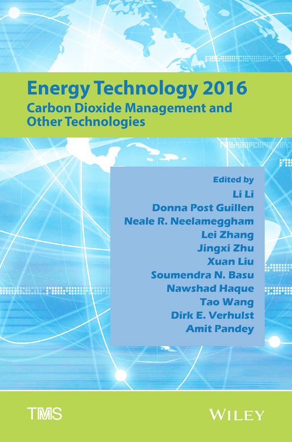 Lei Zhang Energy Technology 2016. Carbon Dioxide Management and Other Technologies edgar lara curzio materials challenges in alternative and renewable energy