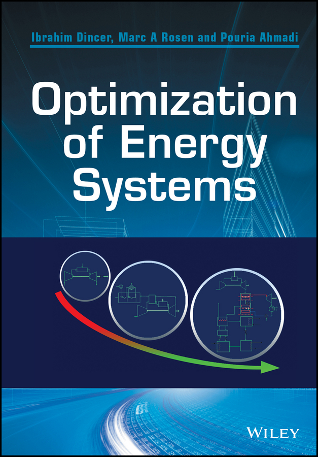 Фото - Ibrahim Dincer Optimization of Energy Systems hugh magande introduction to thermo fluids systems design