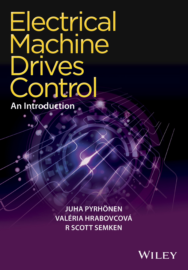 Juha Pyrhonen Electrical Machine Drives Control. An Introduction