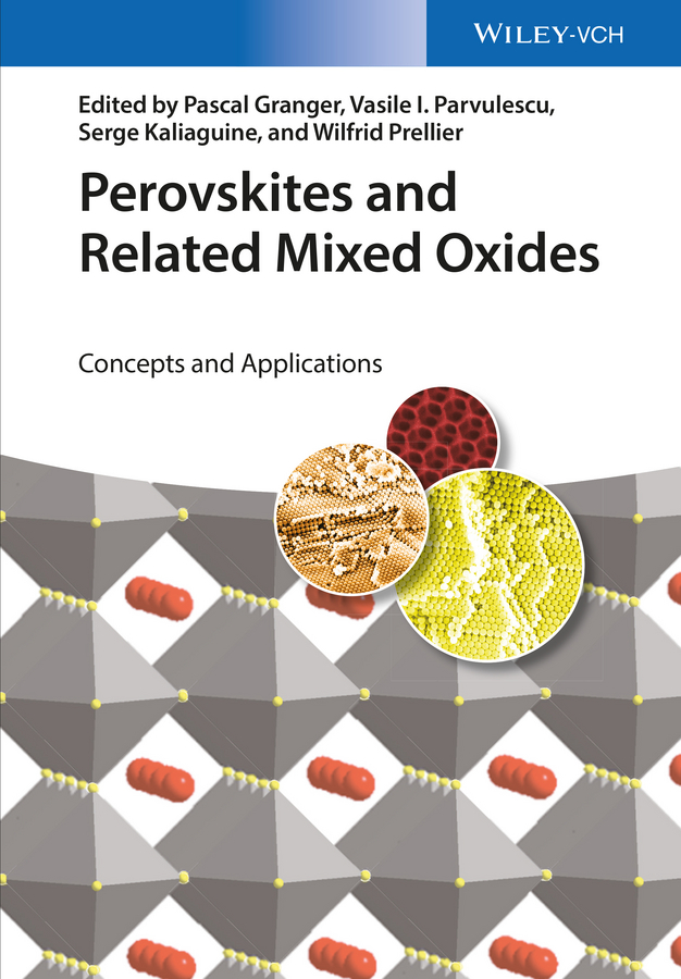 Pascal Granger Perovskites and Related Mixed Oxides. Concepts and Applications pascal granger perovskites and related mixed oxides concepts and applications