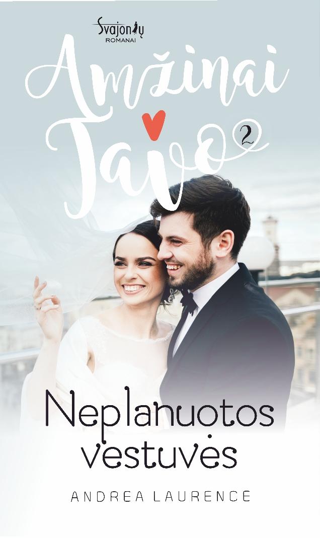Andrea Laurence Neplanuotos vestuvės