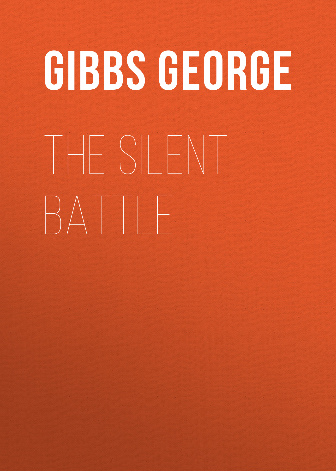 Gibbs George The Silent Battle цена