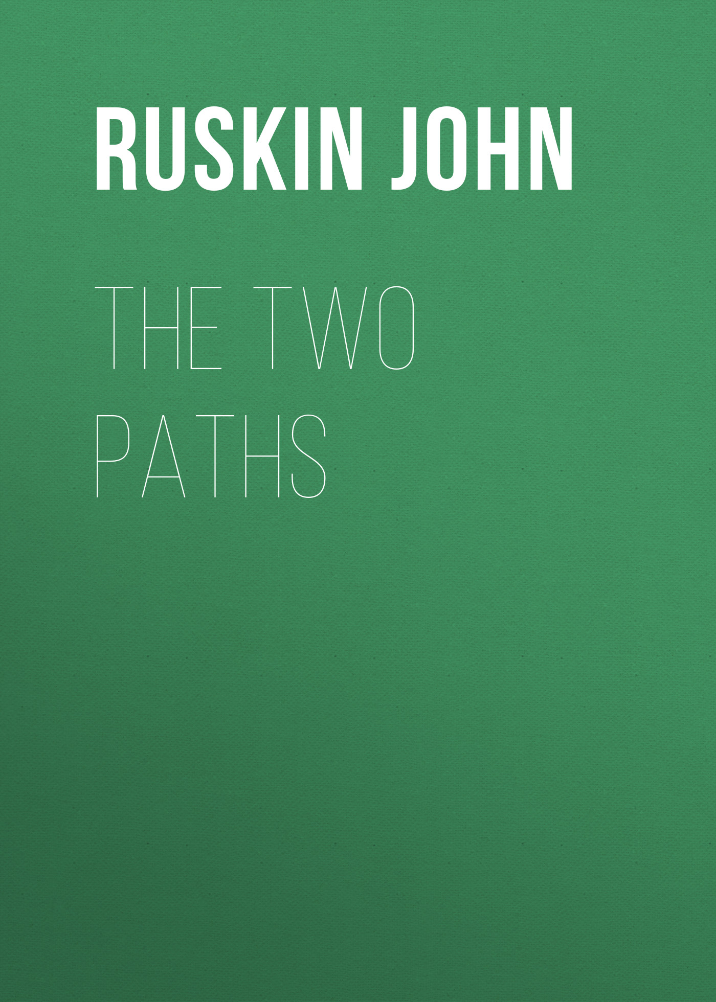 где купить Ruskin John The Two Paths по лучшей цене