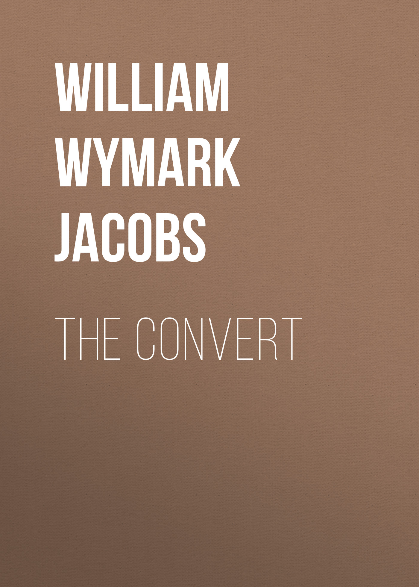 лучшая цена William Wymark Jacobs The Convert