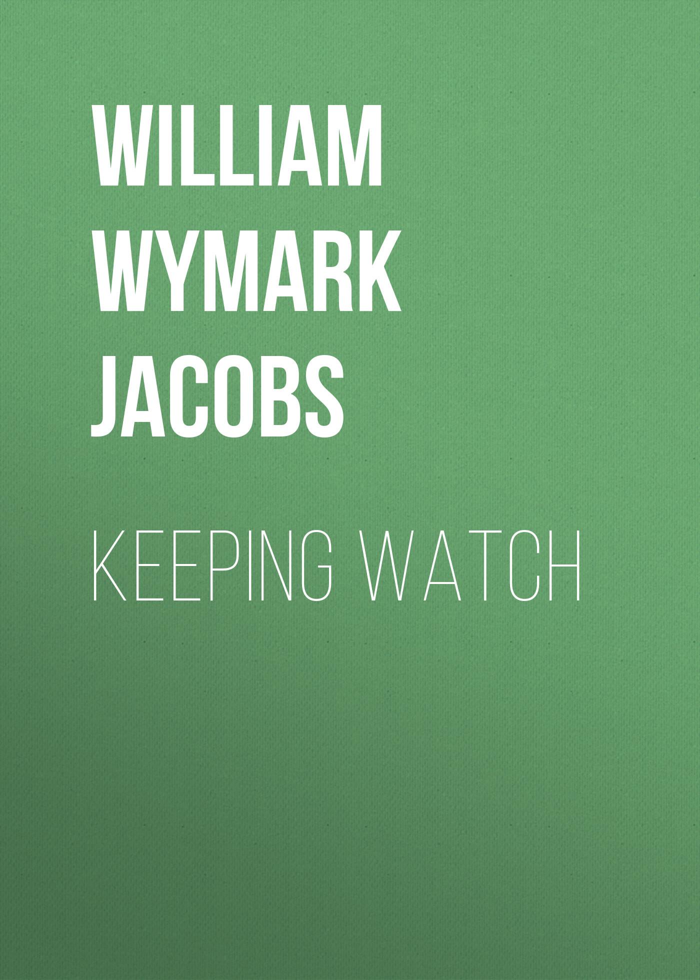 William Wymark Jacobs Keeping Watch william wymark jacobs keeping watch