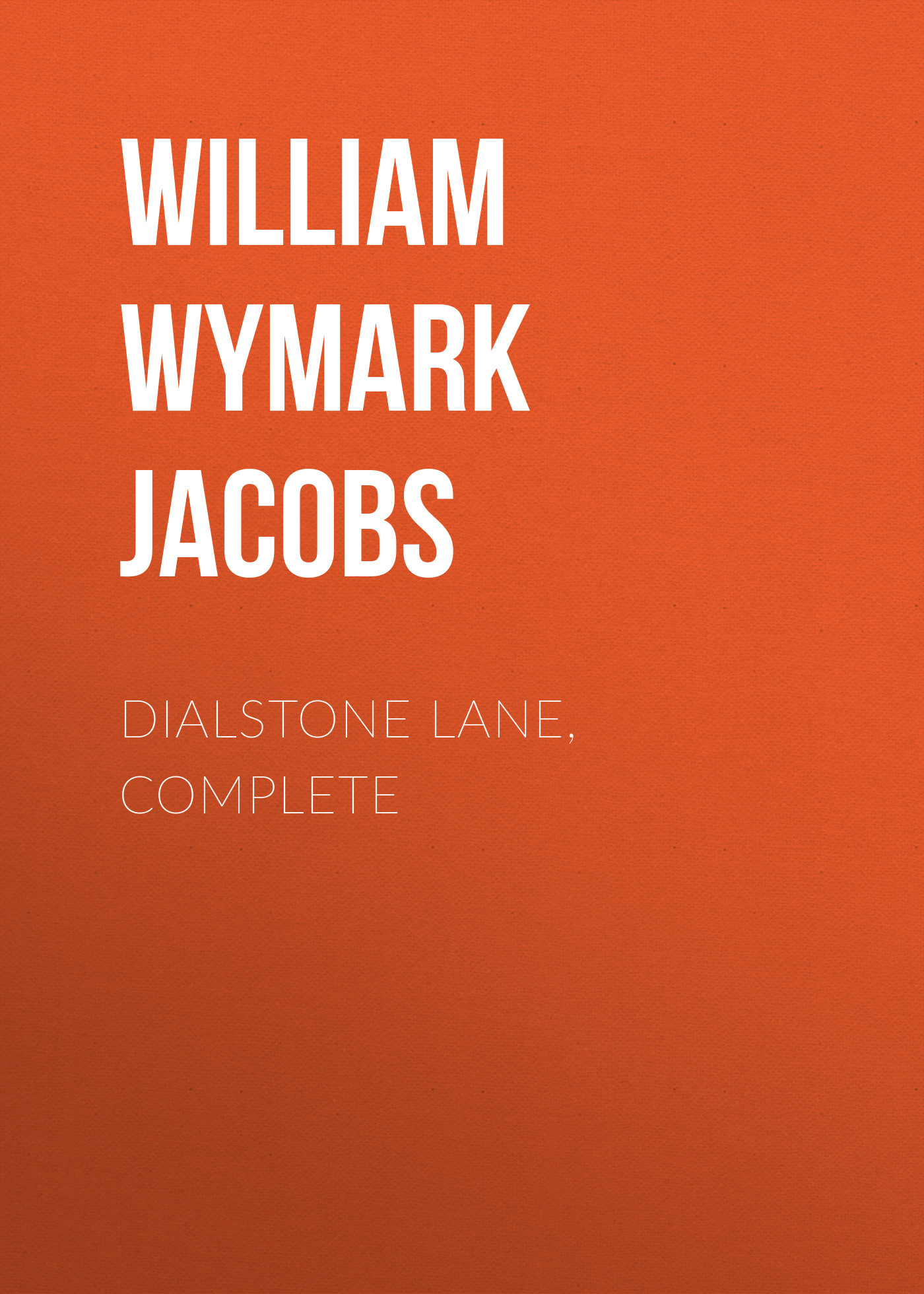 лучшая цена William Wymark Jacobs Dialstone Lane, Complete