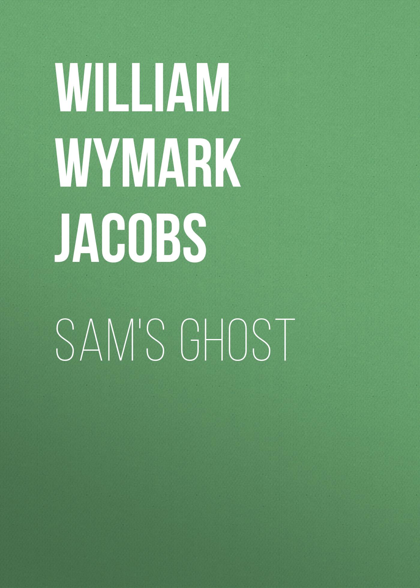 William Wymark Jacobs Sam's Ghost william wymark jacobs sam s ghost